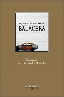 Balacera - Armando Alanís Pulido   Planeta de Libros