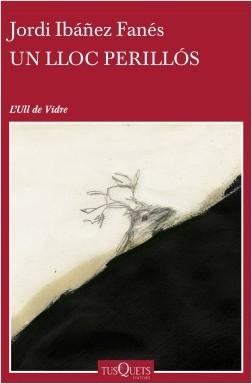 Un lloc perillós - Jordi Ibáñez Fanés | Planeta de Libros