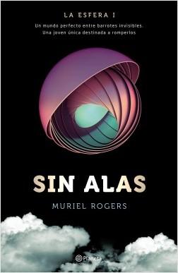 La esfera 1. Sin alas - Muriel Rogers | Planeta de Libros