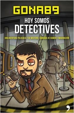 Hoy somos detectives - Gona89 | Planeta de Libros