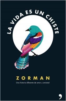 La vida es un chiste - Zorman | Planeta de Libros
