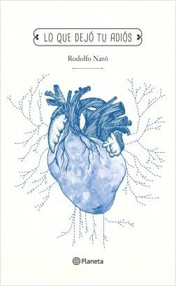 Lo que dejó tu adiós - Rodolfo Naró | Planeta de Libros
