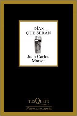 Días que serán - Juan Carlos Marset | Planeta de Libros