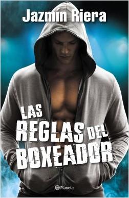 Las reglas del boxeador - Jazmín Riera   Planeta de Libros