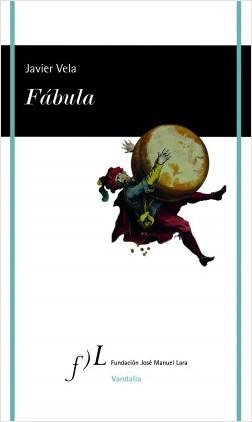 Fábula - Javier Vela | Planeta de Libros