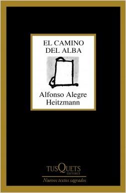 El camino del alba - Alfonso Alegre | Planeta de Libros