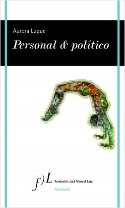 Personal & político - Aurora Luque | Planeta de Libros