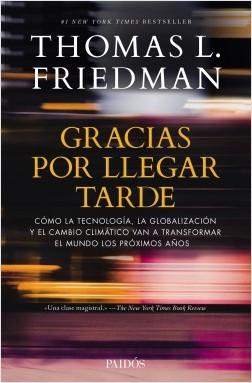 Gracias por llegar tarde - Thomas Friedman | Planeta de Libros