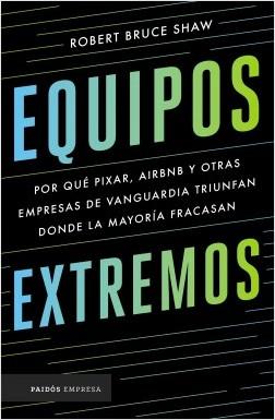 Equipos extremos - Robert Bruce Shaw | Planeta de Libros