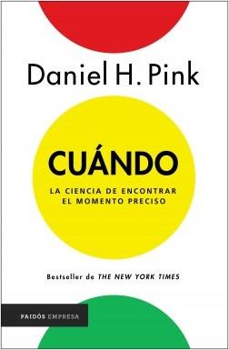 Cuándo - Daniel H. Pink | Planeta de Libros