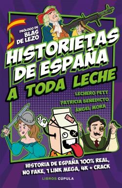 Historietas de España a toda leche - Lechero Fett,Patricia Benedicto,Ángel Mora   Planeta de Libros