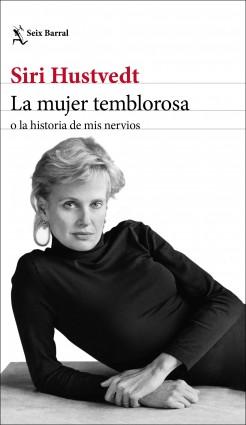 La mujer temblorosa o la historia de mis nervios - Siri Hustvedt   Planeta de Libros