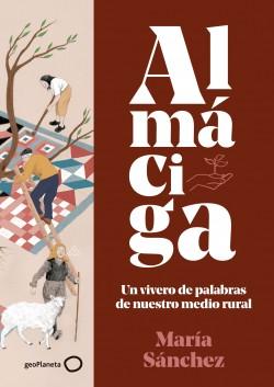 Almáciga - María Sánchez | Planeta de Libros
