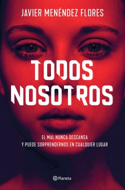 Todos nosotros - Javier Menéndez Flores | Planeta de Libros