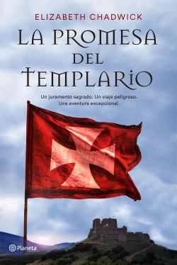 La promesa del templario - Elizabeth Chadwick | Planeta de Libros