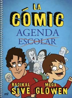 La Cómic-Agenda - MegaGlowen,Radikal Sive | Planeta de Libros