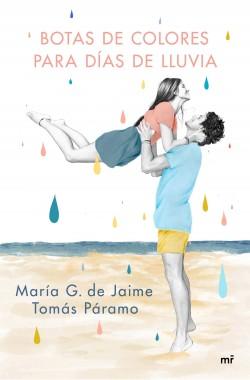 Botas de colores para días de lluvia - María G. de Jaime & Tomás Páramo | Planeta de Libros