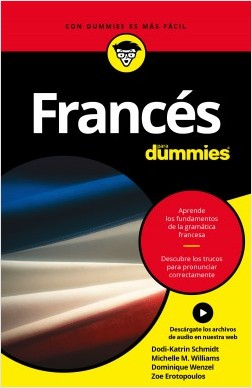 Francés para Dummies - Dodi-Katrin Schmidt,Dominique Wenzel,Michele M. Williams | Planeta de Libros
