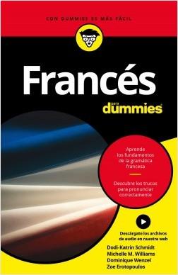 Francés para Dummies - Dodi-Katrin Schmidt,Dominique Wenzel,Michele M. Williams | Planeta de Libros