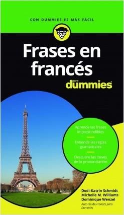 Frases en francés para Dummies - Dodi-Katrin Schmidt,Michelle M. Williams,Dominique Wenzel | Planeta de Libros
