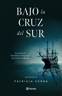 Bajo la Cruz del Sur - Patricia Cerda | Planeta de Libros