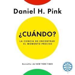 ¿Cuándo? - Daniel H. Pink   Planeta de Libros