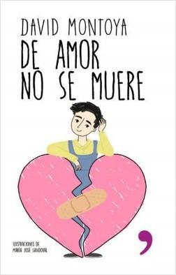 De amor no se muere - David Montoya | Planeta de Libros