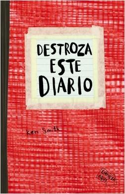 Destroza este diario (rojo) - Keri Smith | Planeta de Libros