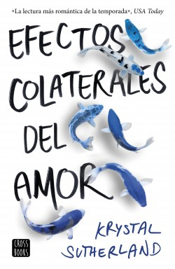 Efectos colaterales del amor - Krystal Sutherland | Planeta de Libros
