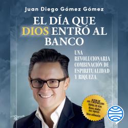 El día que Dios entró al banco - Juan Diego Gómez Gómez | Planeta de Libros