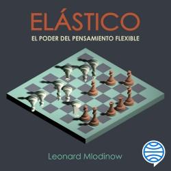 Elástico - Leonard Mlodinow | Planeta de Libros