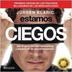 Estamos ciegos - Jürgen Klaric | Planeta de Libros