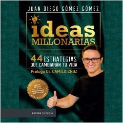 Ideas millonarias - Juan Diego Gómez Gómez   Planeta de Libros