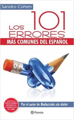 Los 101 errores más comunes del español - Sandro Cohen   Planeta de Libros