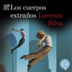 Los cuerpos extraños - Lorenzo Silva | Planeta de Libros