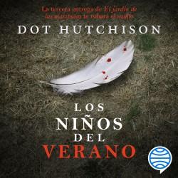 Los niños del verano - Dot Hutchison   Planeta de Libros