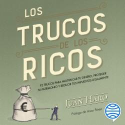 Los trucos de los ricos - Juan Haro | Planeta de Libros