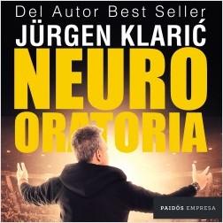 Neuro oratoria - Jürgen Klaric | Planeta de Libros