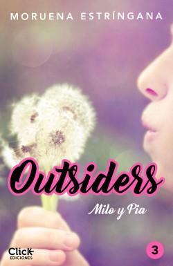 Outsiders 3. Milo y Pia - Moruena Estríngana | Planeta de Libros