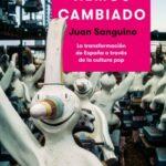 Cómo hemos cambiado – Juan Sanguino | Descargar PDF