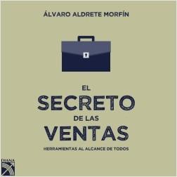 El secreto de las ventas – Álvaro Aldrete Morfín   Descargar PDF