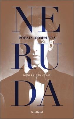 Poesía completa. Tomo 1 (1915-1947) – Pablo Neruda | Descargar PDF
