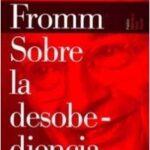 Sobre la desobediencia – Erich Fromm | Descargar PDF