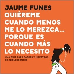 Quiéreme cuando menos me lo merezca… porque es cuando más lo necesito – Jaume Funes | Descargar PDF