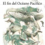 El fin del Océano Pacífico – Tomás González | Descargar PDF
