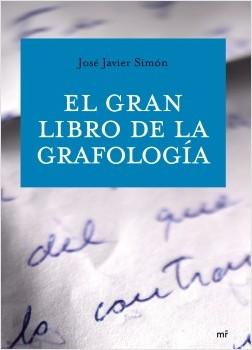 El gran libro de la grafología - José Javier Simón | Planeta de Libros