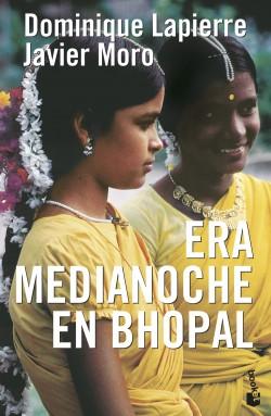 Era medianoche en Bhopal - Dominique Lapierre,Javier Moro | Planeta de Libros