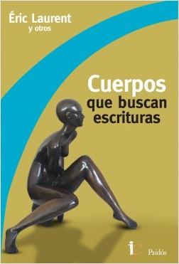 Cuerpos que buscan escrituras - ERIC LAURENT | Planeta de Libros