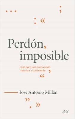 Perdón imposible - José Antonio Millán González   Planeta de Libros
