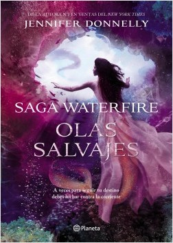 Olas salvajes. Saga Waterfire 2 - Jennifer Donnelly | Planeta de Libros